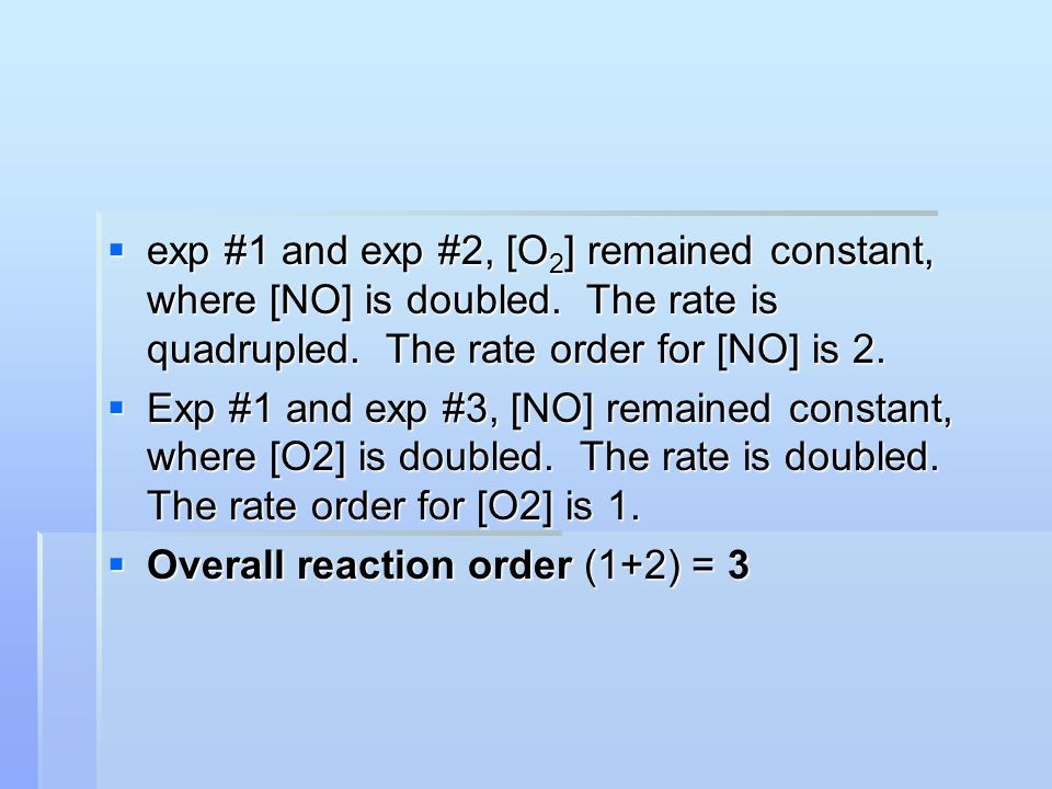 exp #1 and exp #2, [O2] remained constant, where [NO] is doubled
